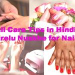 Nail Care Tips in Hindi